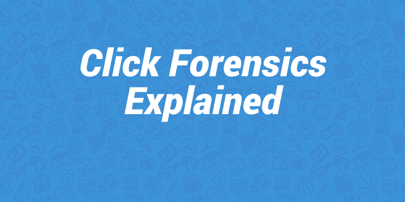 How Does Click Forensics Work?
