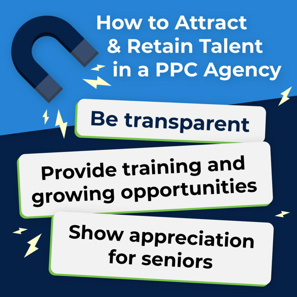how to attract and retain talent in a PPC agency