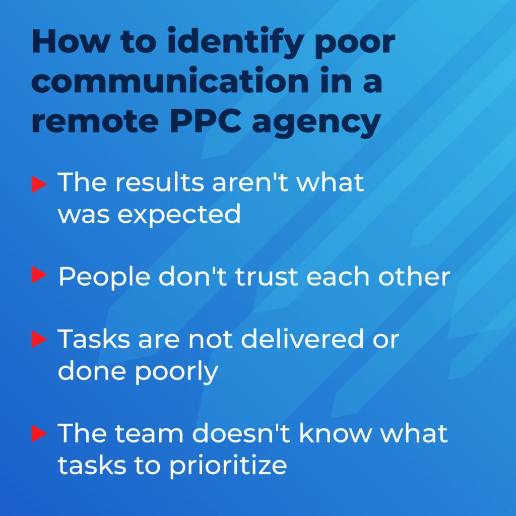 how to identify poor communication in a remote PPC agency